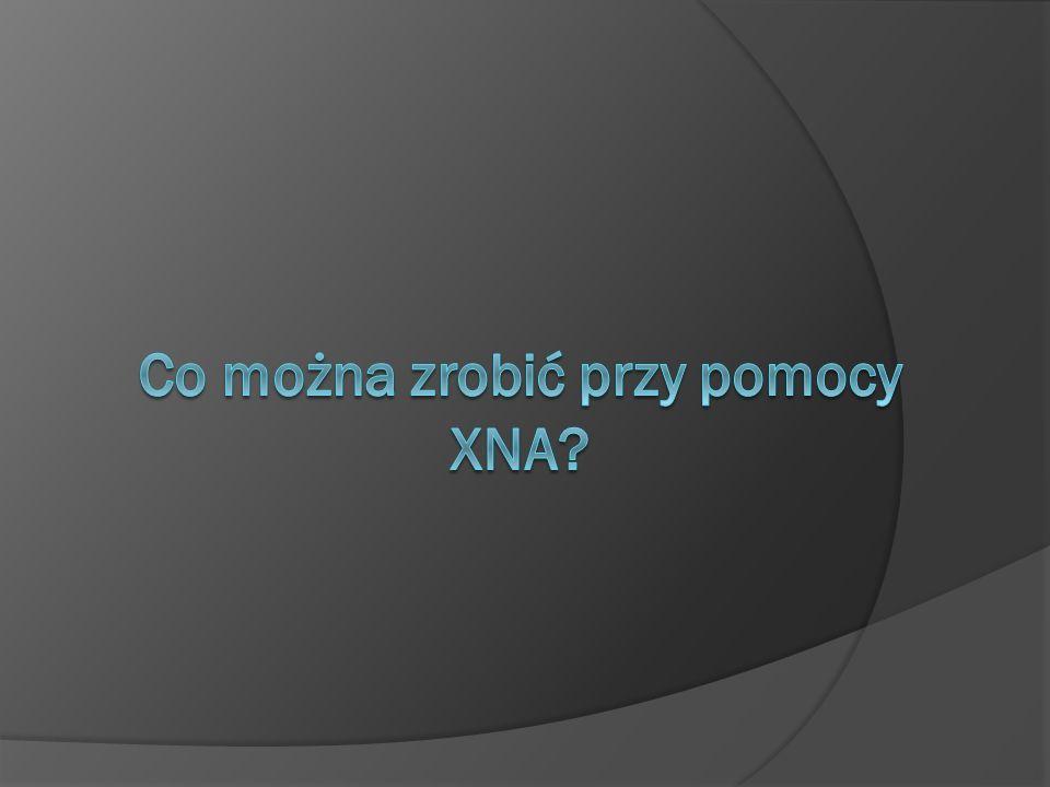 Co można zrobić przy pomocy XNA