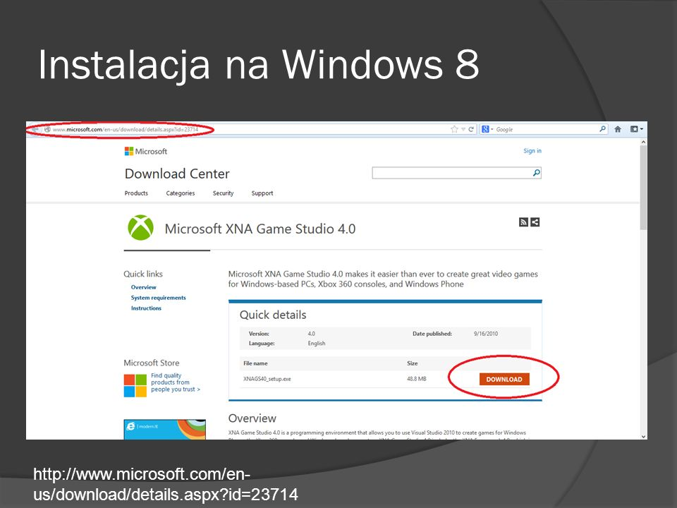 Instalacja na Windows 8 http://www.microsoft.com/en-us/download/details.aspx id=23714