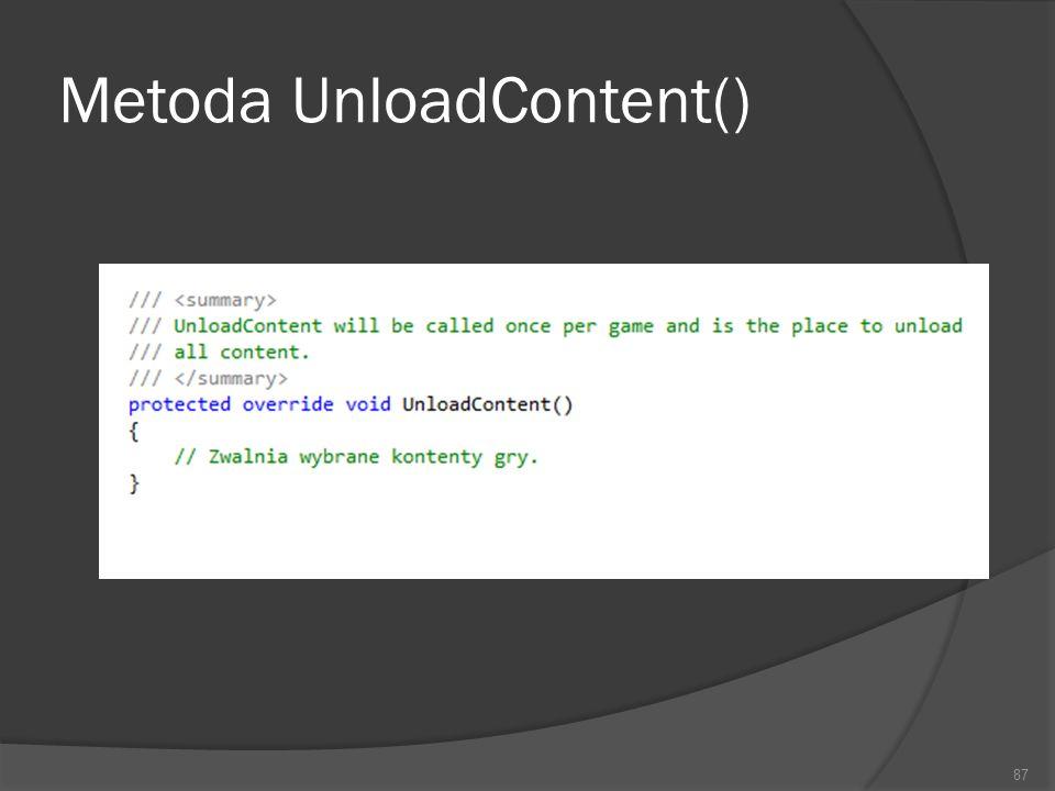 Metoda UnloadContent()