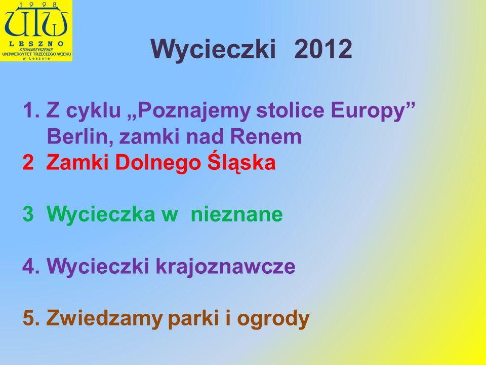 """Wycieczki 2012 Z cyklu """"Poznajemy stolice Europy Berlin, zamki nad Renem. Zamki Dolnego Śląska."""