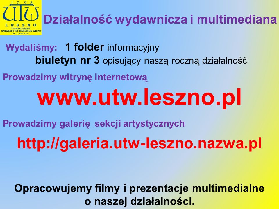 www.utw.leszno.pl http://galeria.utw-leszno.nazwa.pl