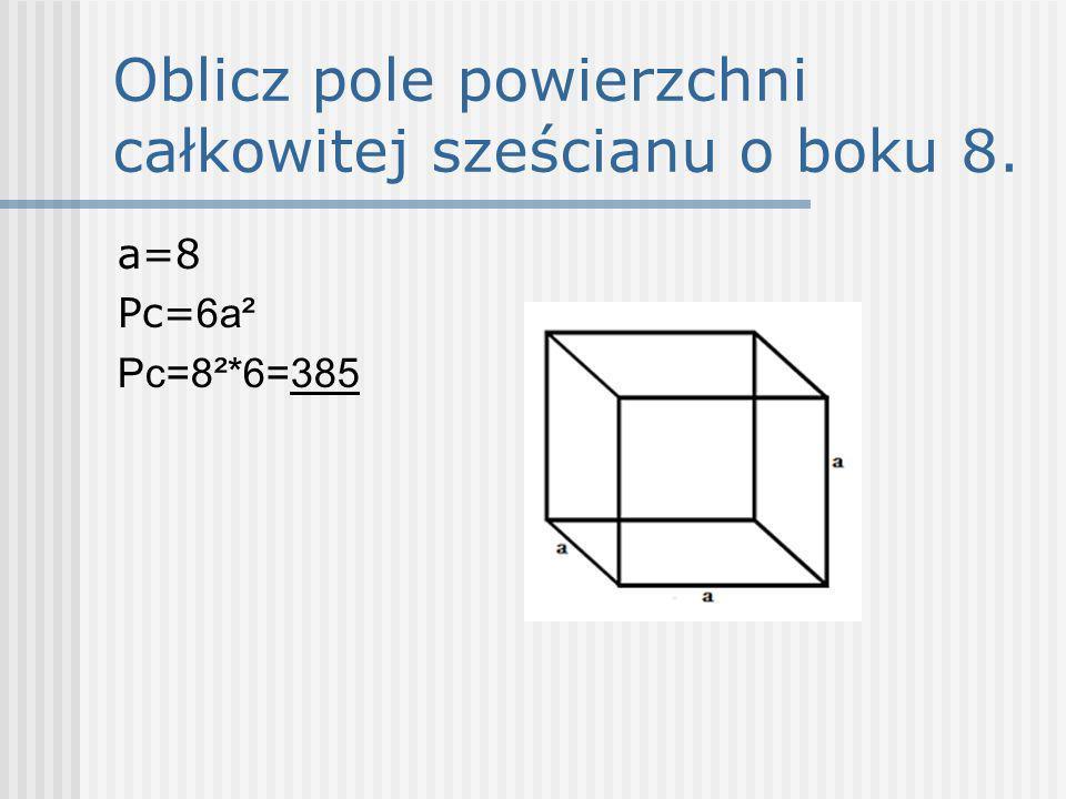 Oblicz pole powierzchni całkowitej sześcianu o boku 8.