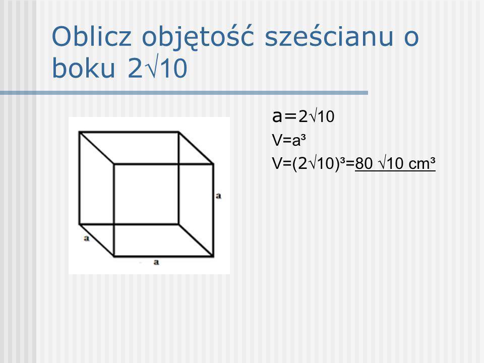 Oblicz objętość sześcianu o boku 2√10