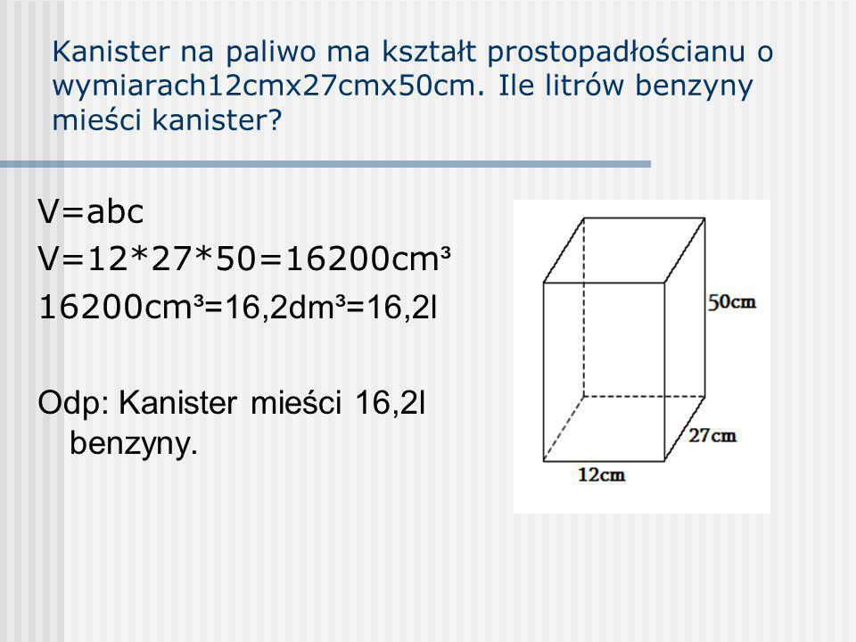 Odp: Kanister mieści 16,2l benzyny.