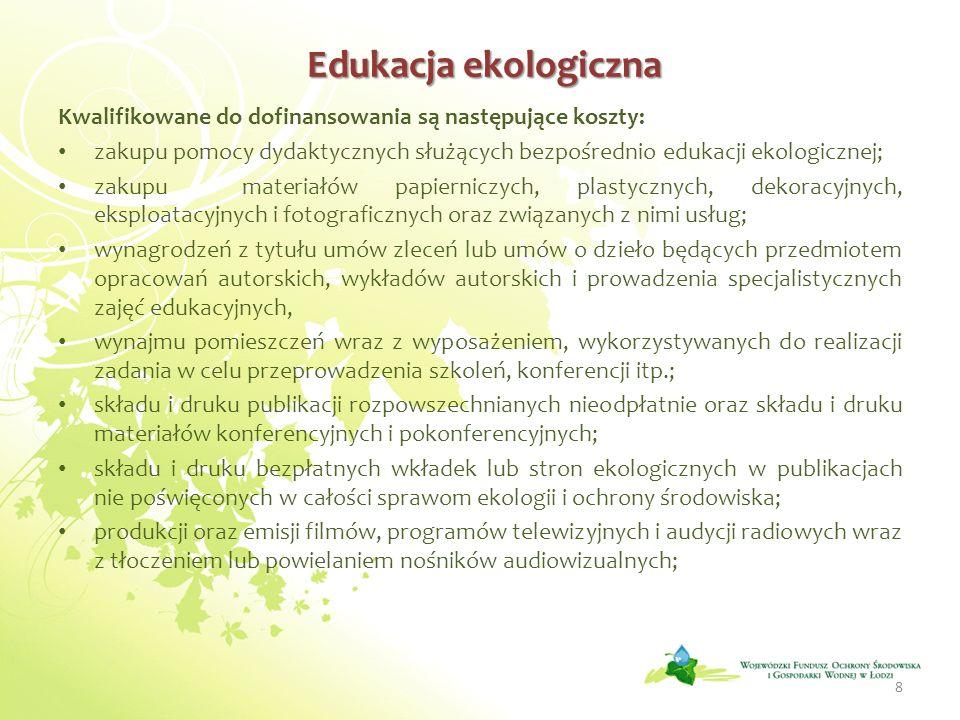 Edukacja ekologiczna Kwalifikowane do dofinansowania są następujące koszty: