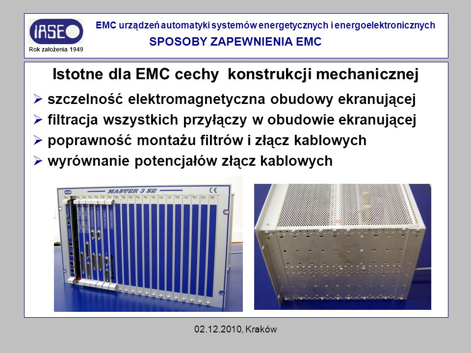 SPOSOBY ZAPEWNIENIA EMC Istotne dla EMC cechy konstrukcji mechanicznej