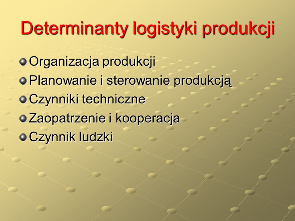 Determinanty logistyki produkcji