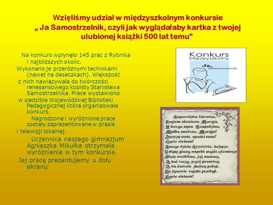 """Wzięliśmy udział w międzyszkolnym konkursie """" Ja Samostrzelnik, czyli jak wyglądałaby kartka z twojej ulubionej książki 500 lat temu"""