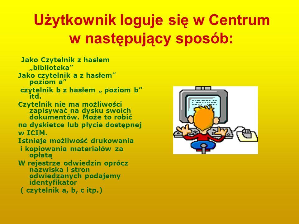 Użytkownik loguje się w Centrum w następujący sposób: