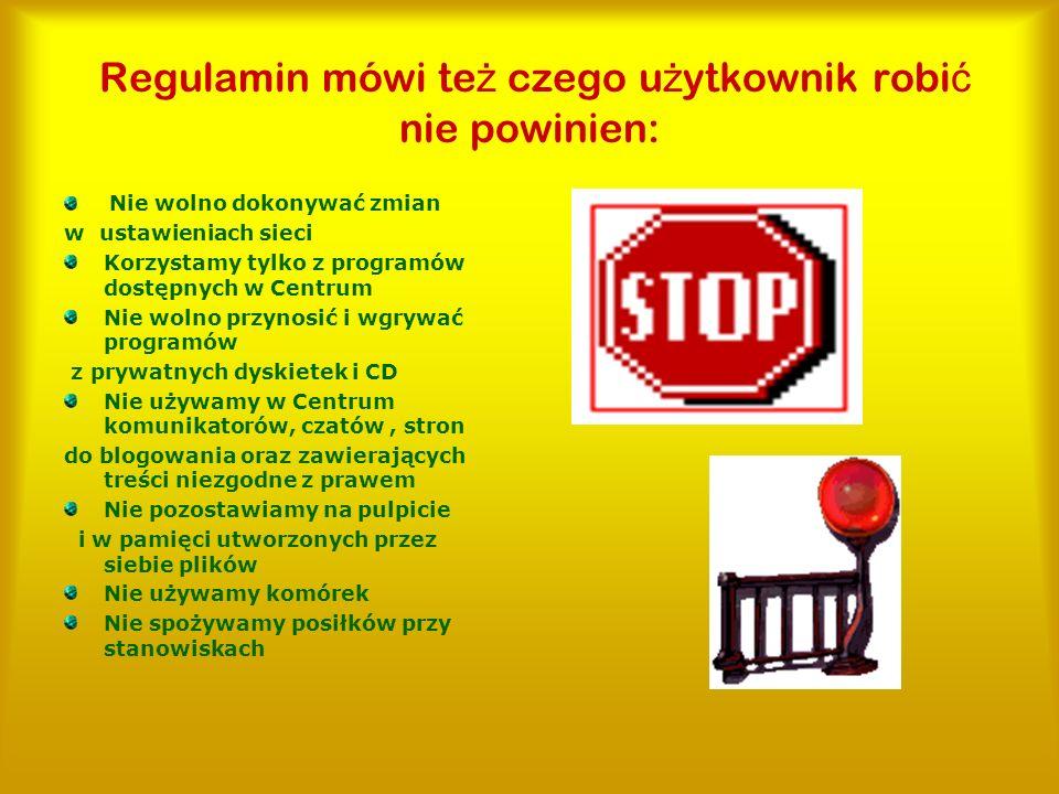 Regulamin mówi też czego użytkownik robić nie powinien: