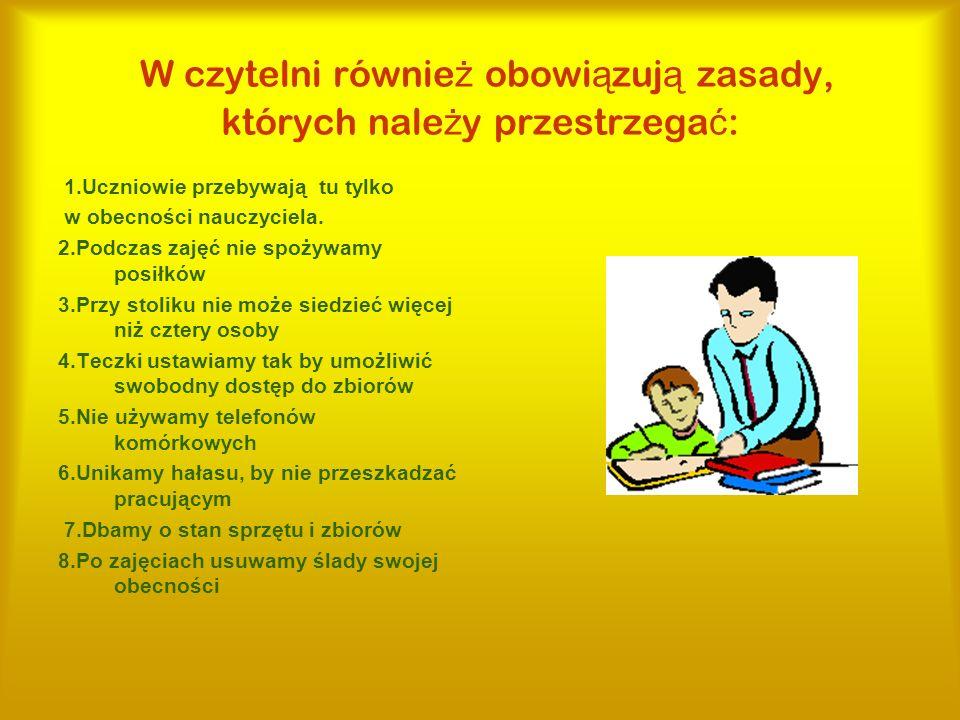 W czytelni również obowiązują zasady, których należy przestrzegać: