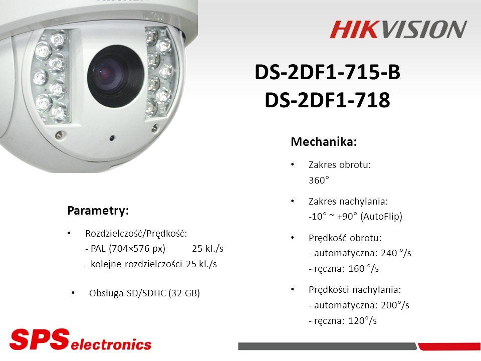 DS-2DF1-715-B DS-2DF1-718 Kamery IP Mechanika: Parametry: