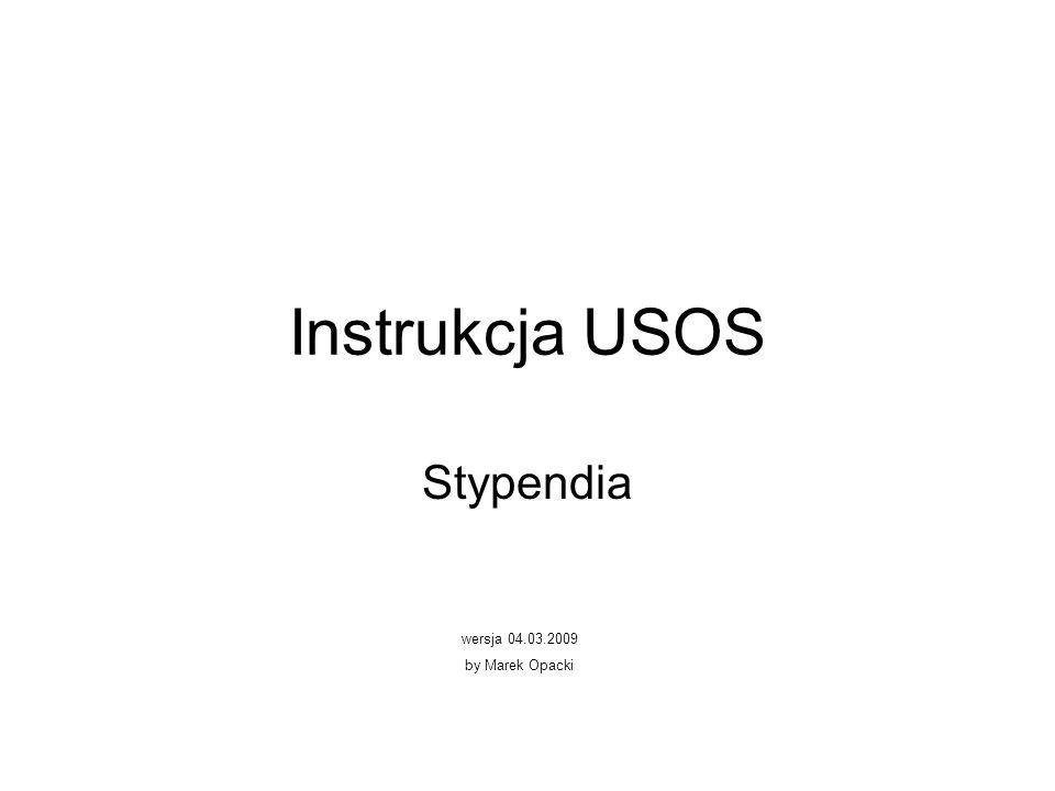 Instrukcja USOS Stypendia wersja 04.03.2009 by Marek Opacki