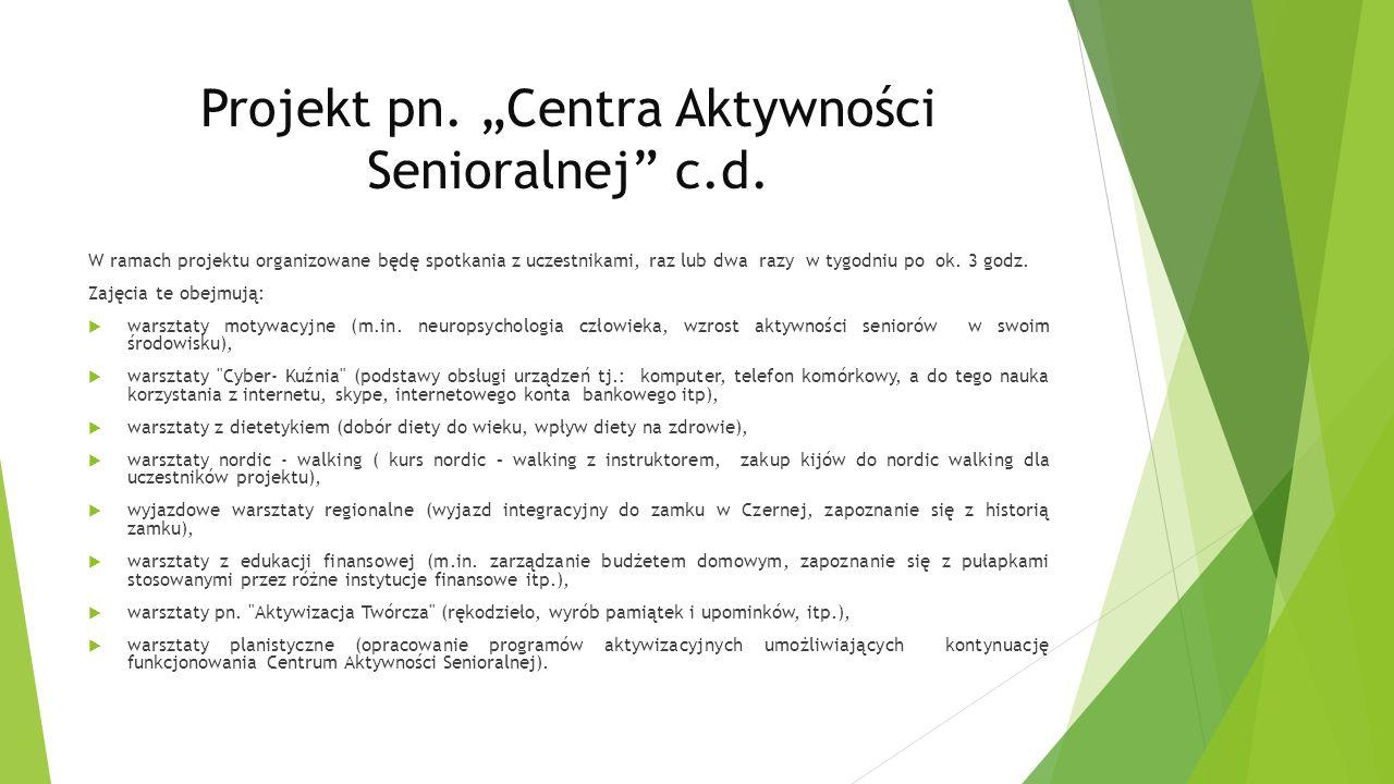 """Projekt pn. """"Centra Aktywności Senioralnej c.d."""