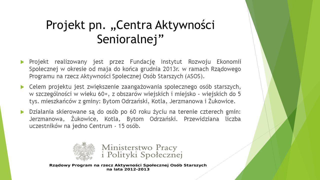 """Projekt pn. """"Centra Aktywności Senioralnej"""