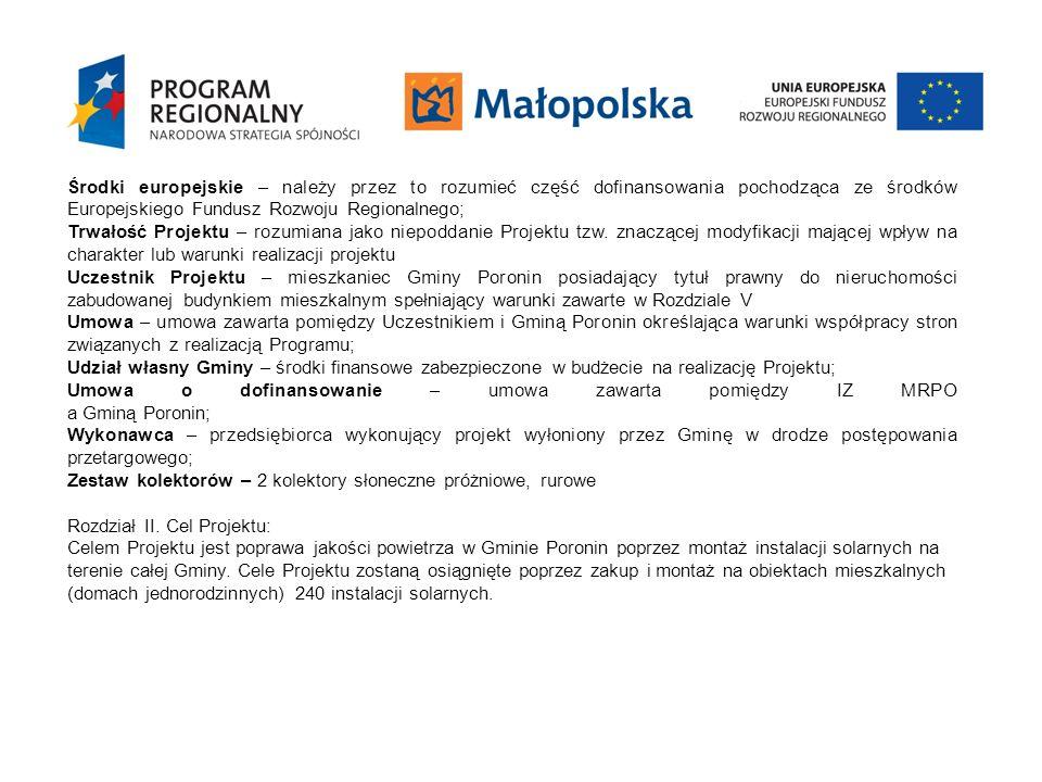 Środki europejskie – należy przez to rozumieć część dofinansowania pochodząca ze środków Europejskiego Fundusz Rozwoju Regionalnego;