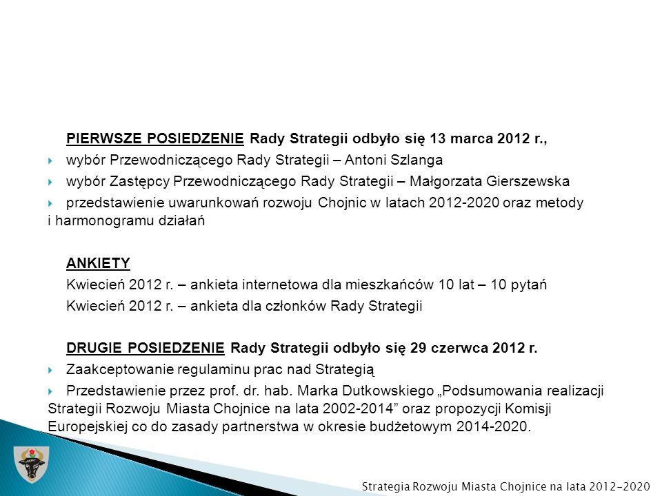 PIERWSZE POSIEDZENIE Rady Strategii odbyło się 13 marca 2012 r.,