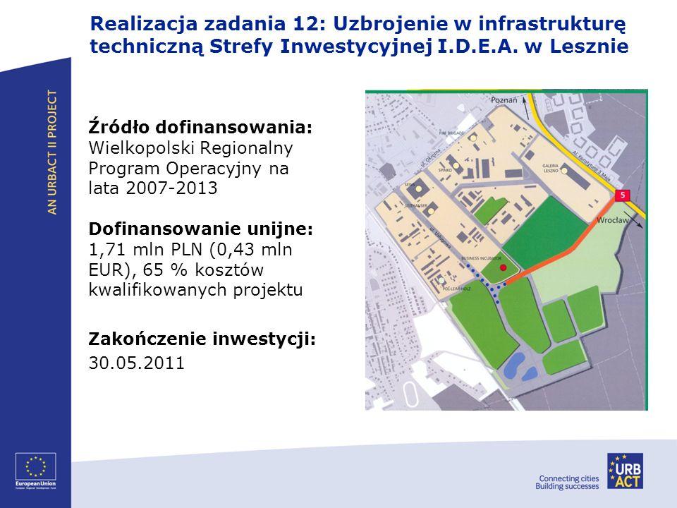 Realizacja zadania 12: Uzbrojenie w infrastrukturę techniczną Strefy Inwestycyjnej I.D.E.A. w Lesznie