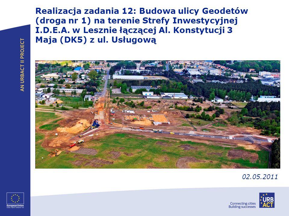 Realizacja zadania 12: Budowa ulicy Geodetów (droga nr 1) na terenie Strefy Inwestycyjnej I.D.E.A. w Lesznie łączącej Al. Konstytucji 3 Maja (DK5) z ul. Usługową