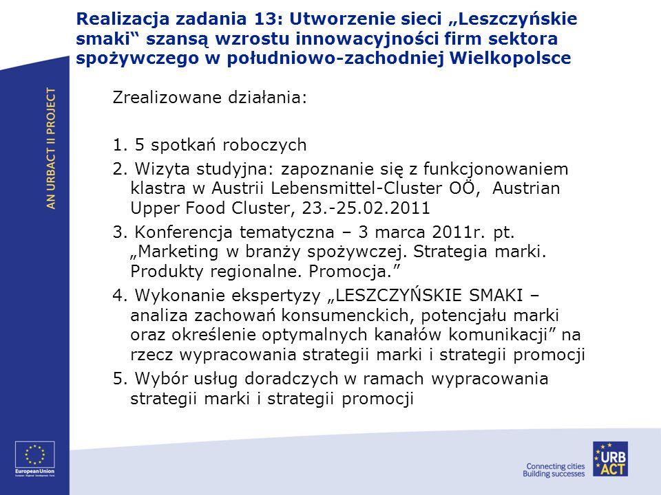 """Realizacja zadania 13: Utworzenie sieci """"Leszczyńskie smaki szansą wzrostu innowacyjności firm sektora spożywczego w południowo-zachodniej Wielkopolsce"""