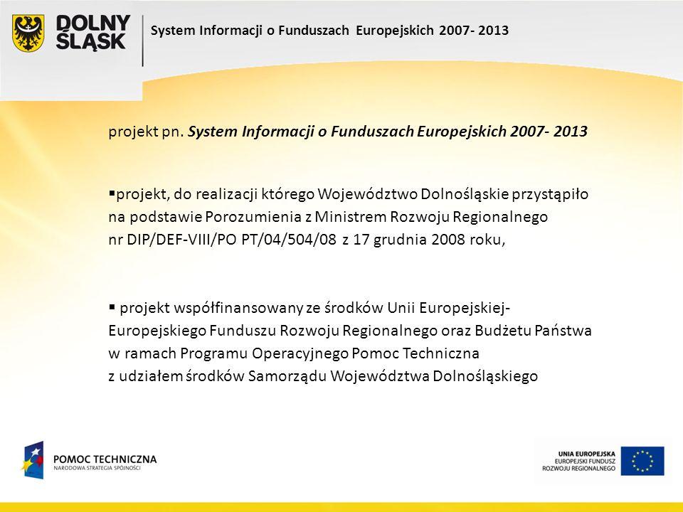 projekt pn. System Informacji o Funduszach Europejskich 2007- 2013