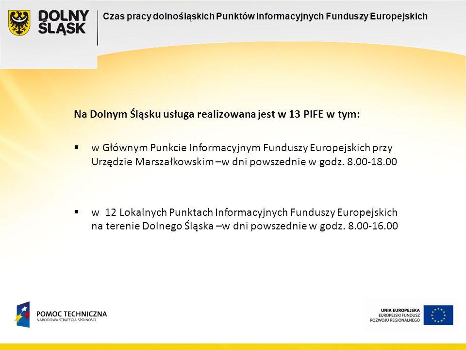 Na Dolnym Śląsku usługa realizowana jest w 13 PIFE w tym: