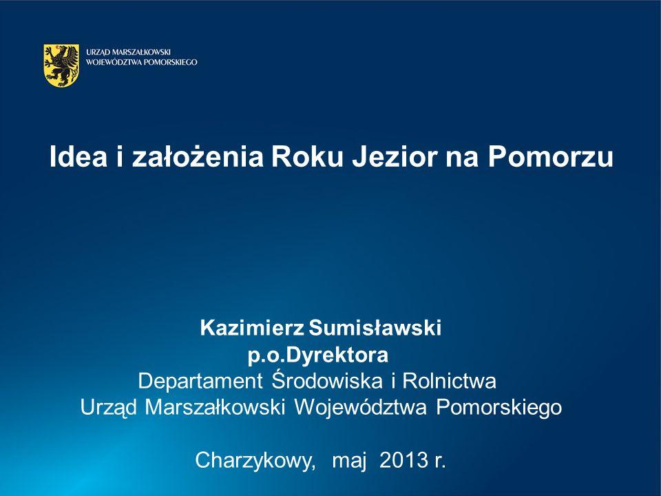 Idea i założenia Roku Jezior na Pomorzu Kazimierz Sumisławski