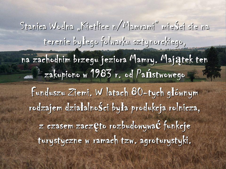 """Stanica Wodna """"Kietlice n/Mamrami mieści sie na terenie byłego folwarku sztynorckiego,"""