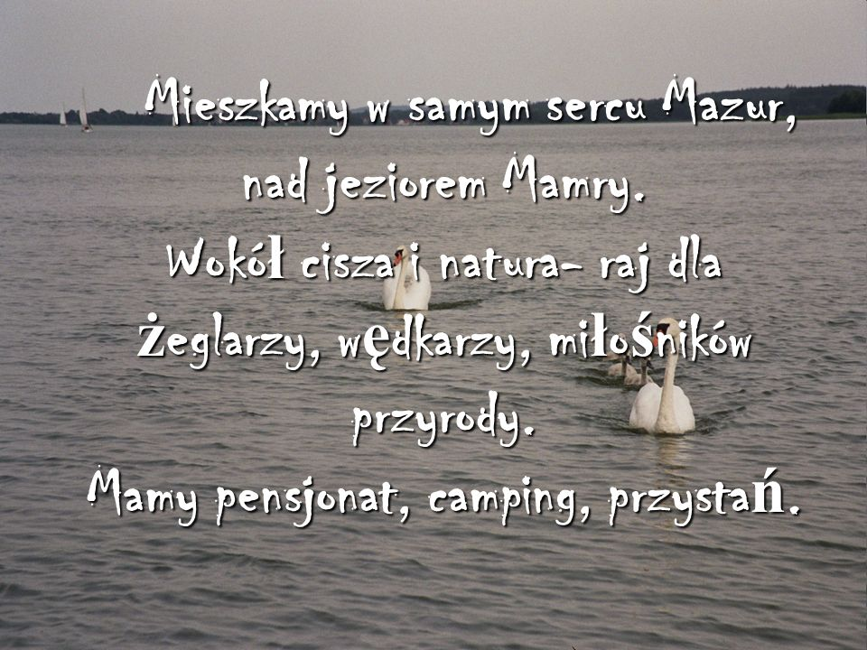 Mieszkamy w samym sercu Mazur, nad jeziorem Mamry