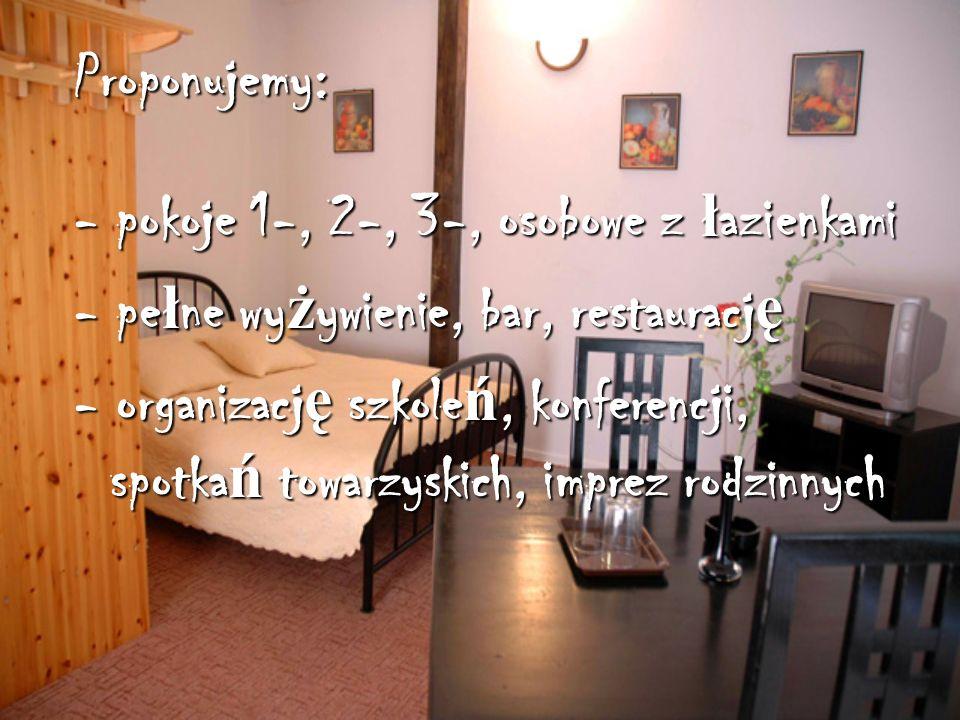 Proponujemy: - pokoje 1-, 2-, 3-, osobowe z łazienkami. - pełne wyżywienie, bar, restaurację.