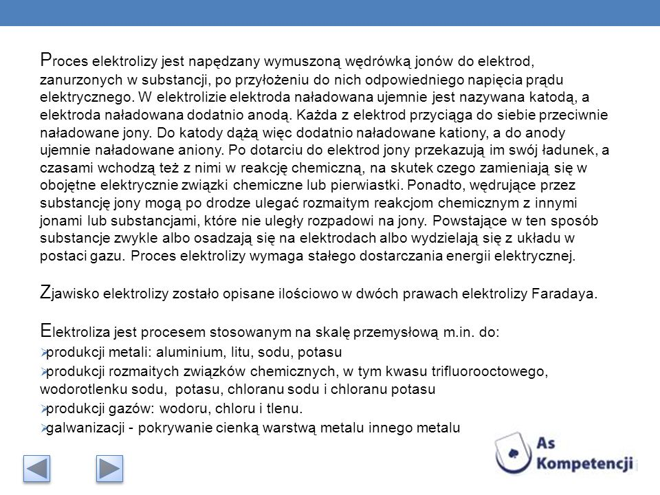 Elektroliza jest procesem stosowanym na skalę przemysłową m.in. do: