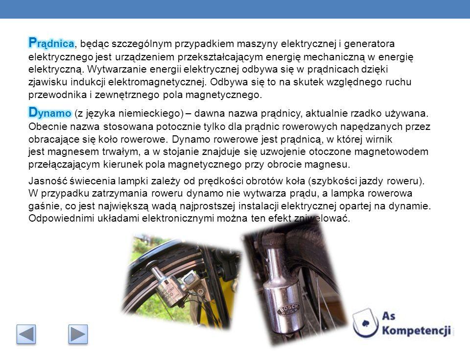 Prądnica, będąc szczególnym przypadkiem maszyny elektrycznej i generatora elektrycznego jest urządzeniem przekształcającym energię mechaniczną w energię elektryczną. Wytwarzanie energii elektrycznej odbywa się w prądnicach dzięki zjawisku indukcji elektromagnetycznej. Odbywa się to na skutek względnego ruchu przewodnika i zewnętrznego pola magnetycznego.