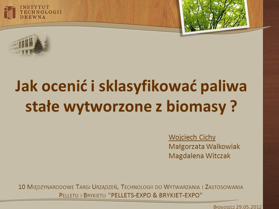 Jak ocenić i sklasyfikować paliwa stałe wytworzone z biomasy