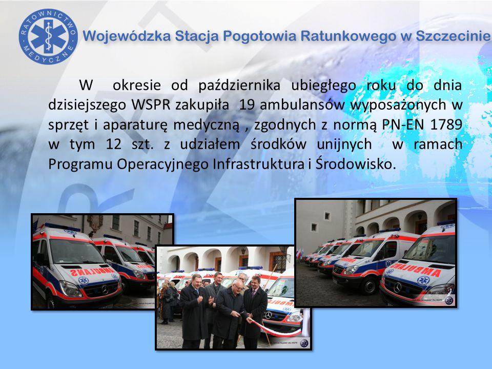 W okresie od października ubiegłego roku do dnia dzisiejszego WSPR zakupiła 19 ambulansów wyposażonych w sprzęt i aparaturę medyczną , zgodnych z normą PN-EN 1789 w tym 12 szt.
