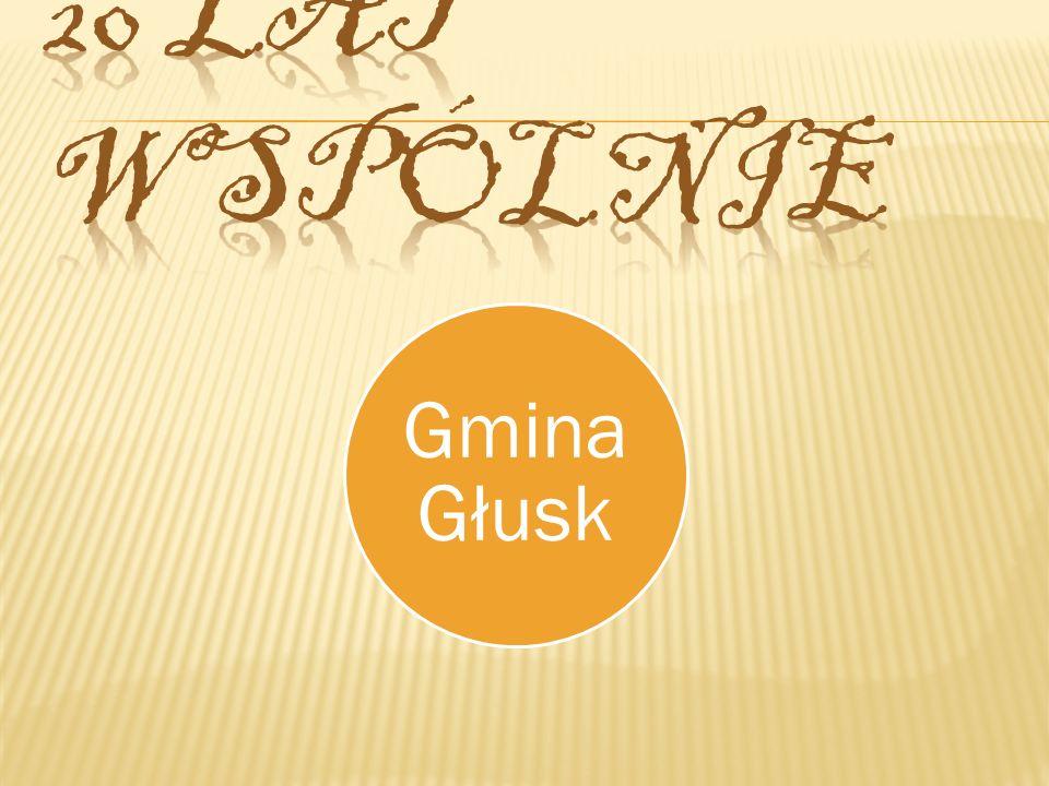 20 lat wspólnie Gmina Głusk