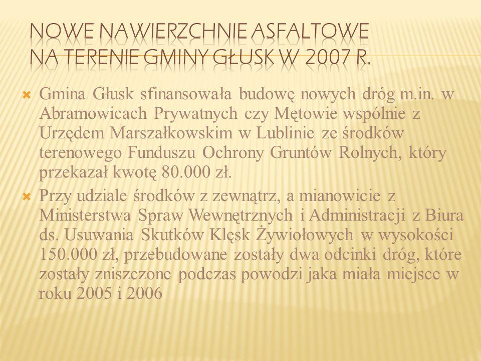 Nowe nawierzchnie asfaltowe na terenie gminy Głusk w 2007 r.