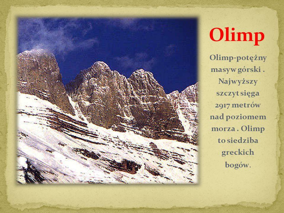 Olimp Olimp-potężny masyw górski .