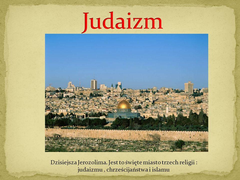 Judaizm Dzisiejsza Jerozolima.