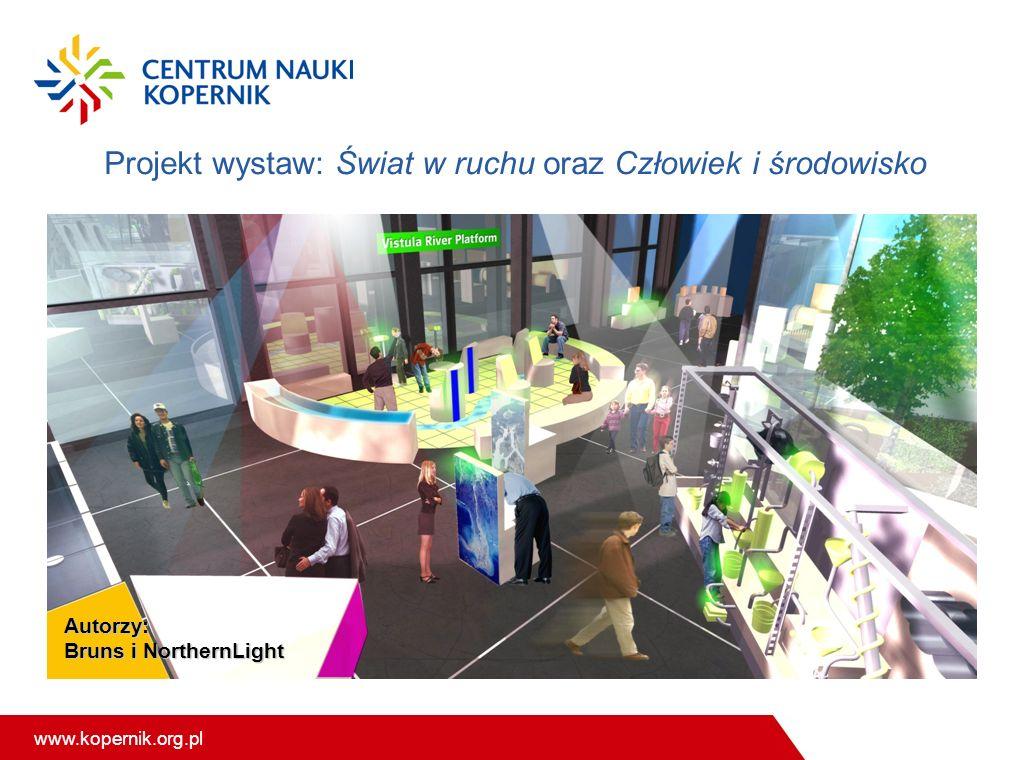 Projekt wystaw: Świat w ruchu oraz Człowiek i środowisko