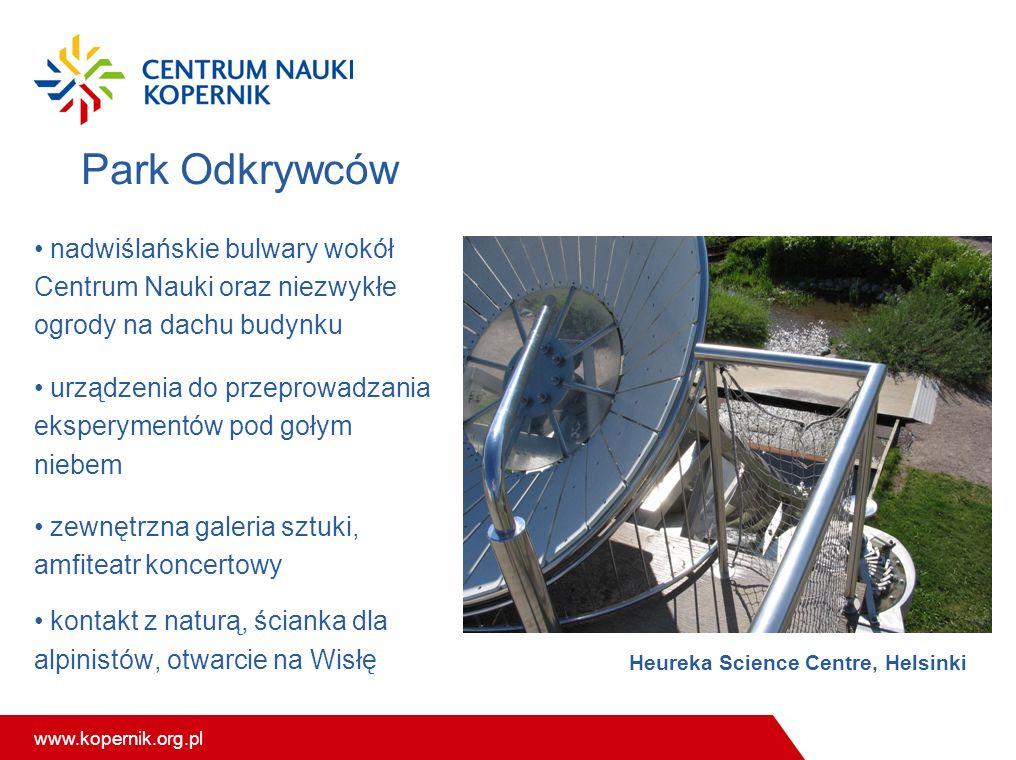 Park Odkrywców nadwiślańskie bulwary wokół Centrum Nauki oraz niezwykłe ogrody na dachu budynku.