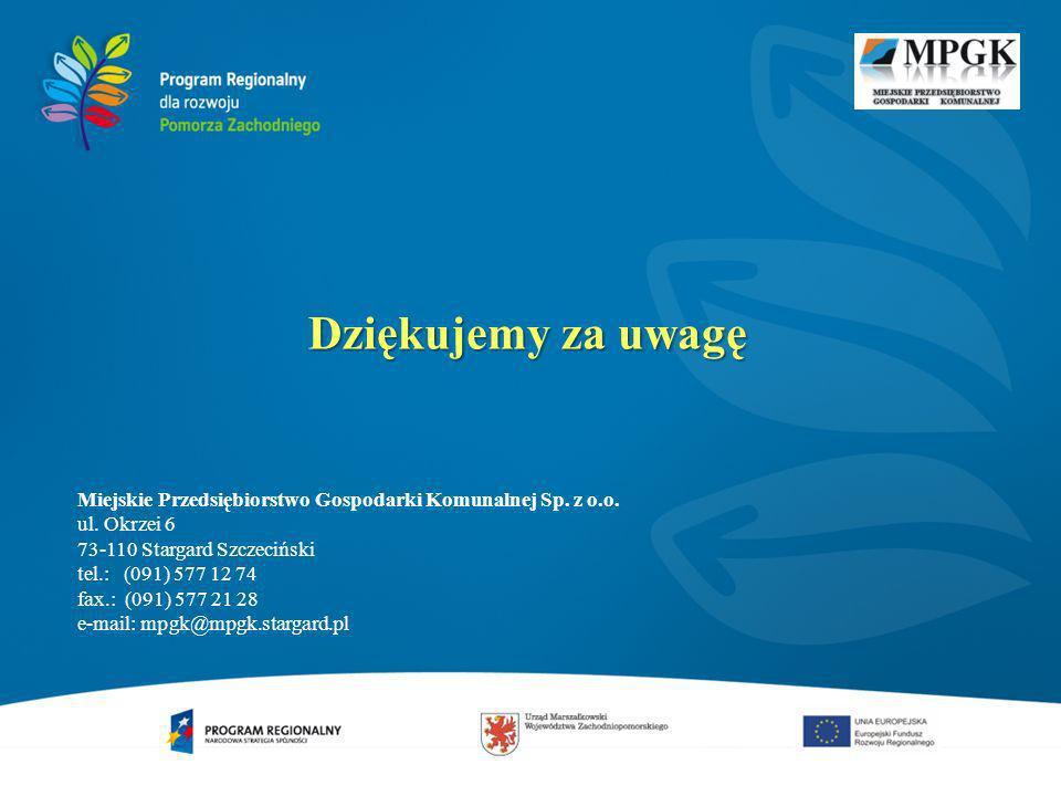 Dziękujemy za uwagę Miejskie Przedsiębiorstwo Gospodarki Komunalnej Sp. z o.o. ul. Okrzei 6. 73-110 Stargard Szczeciński.