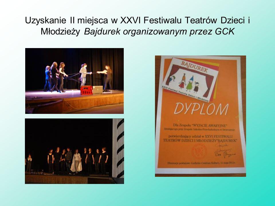 Uzyskanie II miejsca w XXVI Festiwalu Teatrów Dzieci i Młodzieży Bajdurek organizowanym przez GCK