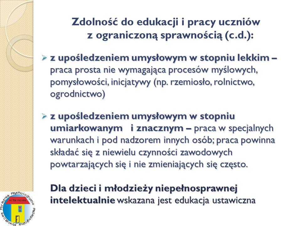 Zdolność do edukacji i pracy uczniów z ograniczoną sprawnością (c.d.):