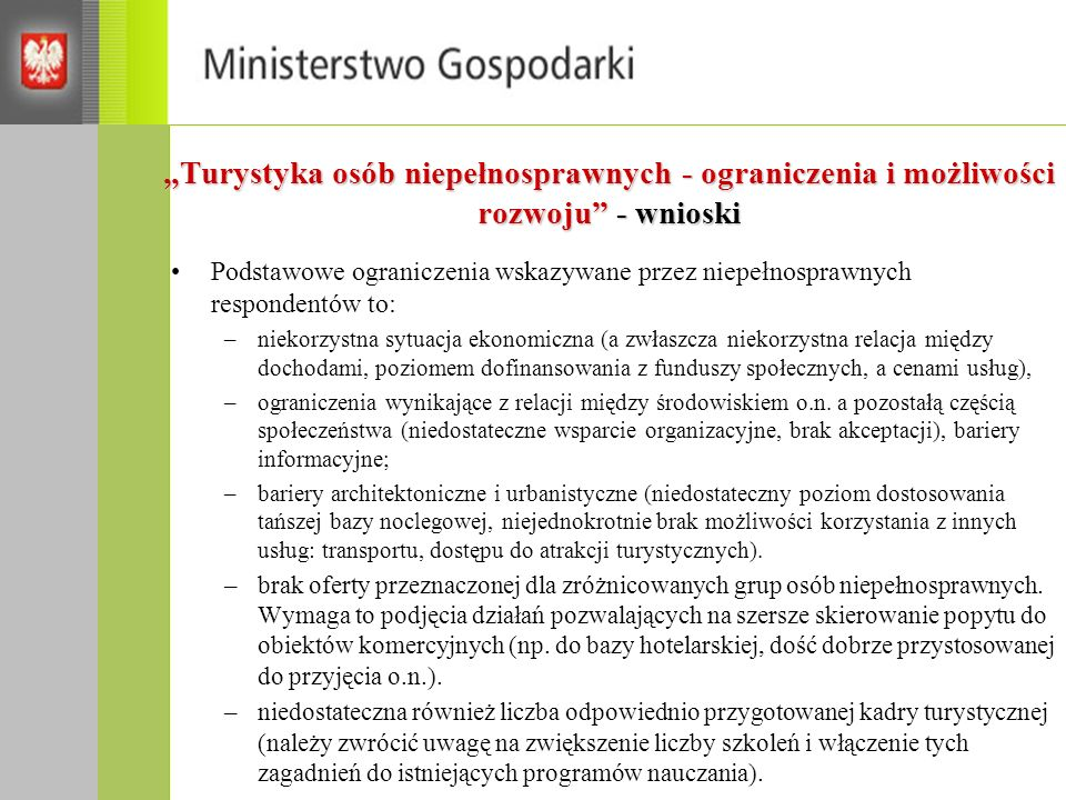 """""""Turystyka osób niepełnosprawnych - ograniczenia i możliwości rozwoju - wnioski"""