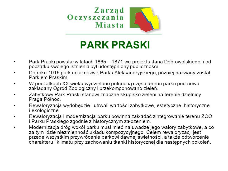 PARK PRASKI Park Praski powstał w latach 1865 – 1871 wg projektu Jana Dobrowolskiego i od początku swojego istnienia był udostępniony publiczności.