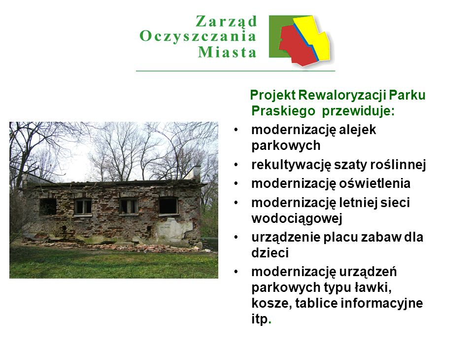 modernizację alejek parkowych rekultywację szaty roślinnej