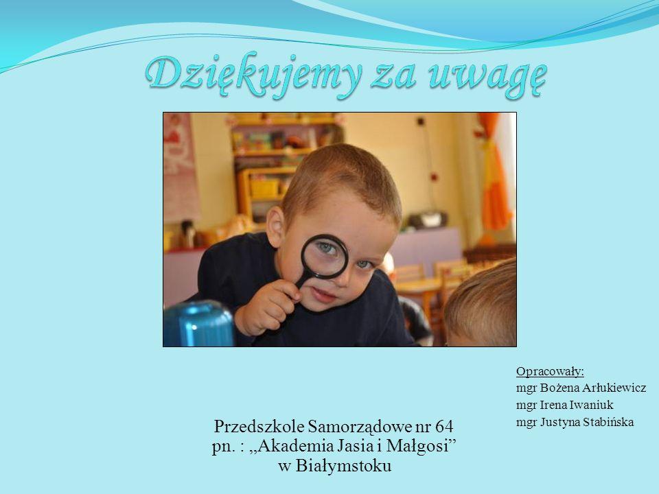 """Przedszkole Samorządowe nr 64 pn. : """"Akademia Jasia i Małgosi"""