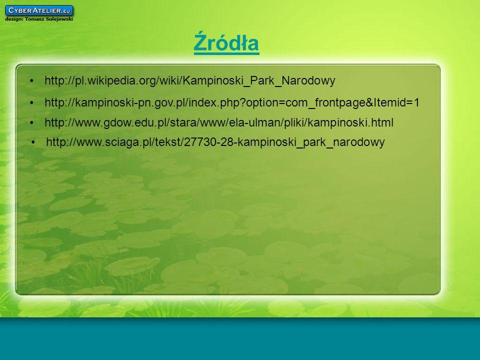Źródła http://pl.wikipedia.org/wiki/Kampinoski_Park_Narodowy