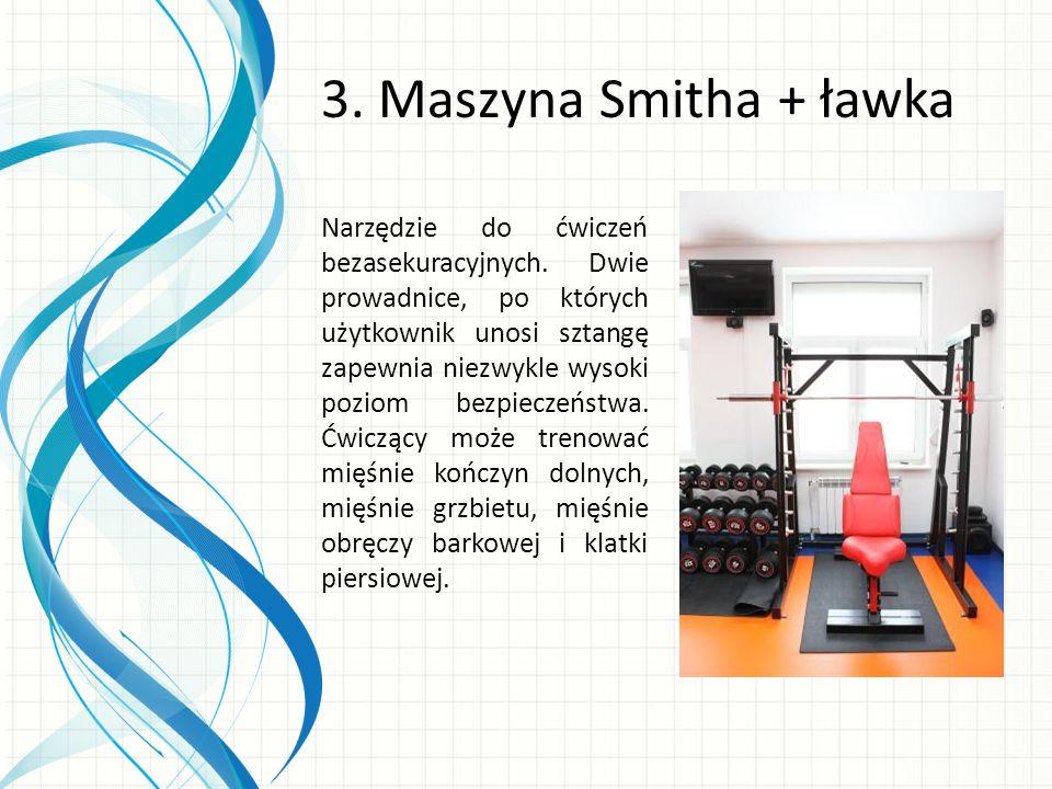 3. Maszyna Smitha + ławka