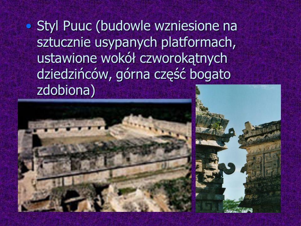 Styl Puuc (budowle wzniesione na sztucznie usypanych platformach, ustawione wokół czworokątnych dziedzińców, górna część bogato zdobiona)